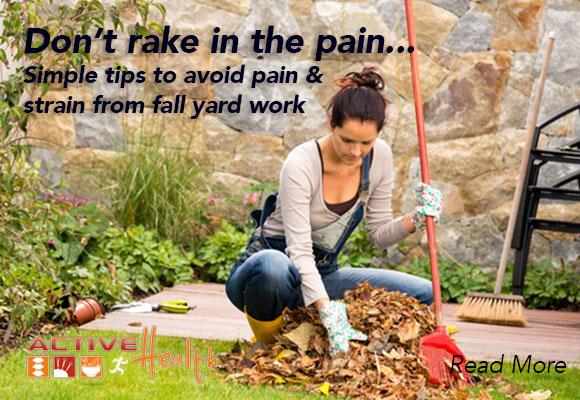 avoid pain from raking leaves