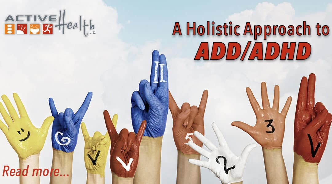 A Holistic Approach to ADD/ADHD