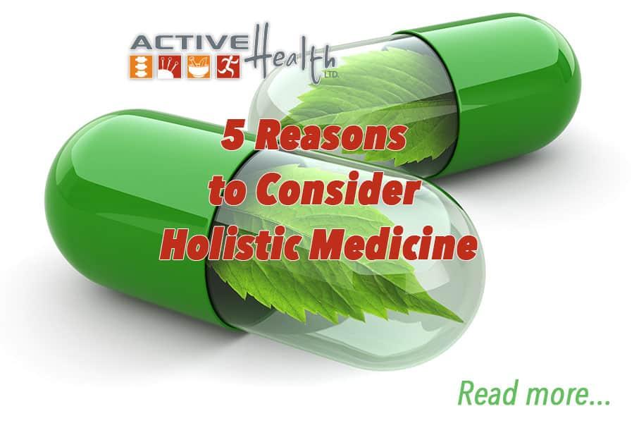 5 Reasons to Choose Holistic Medicine