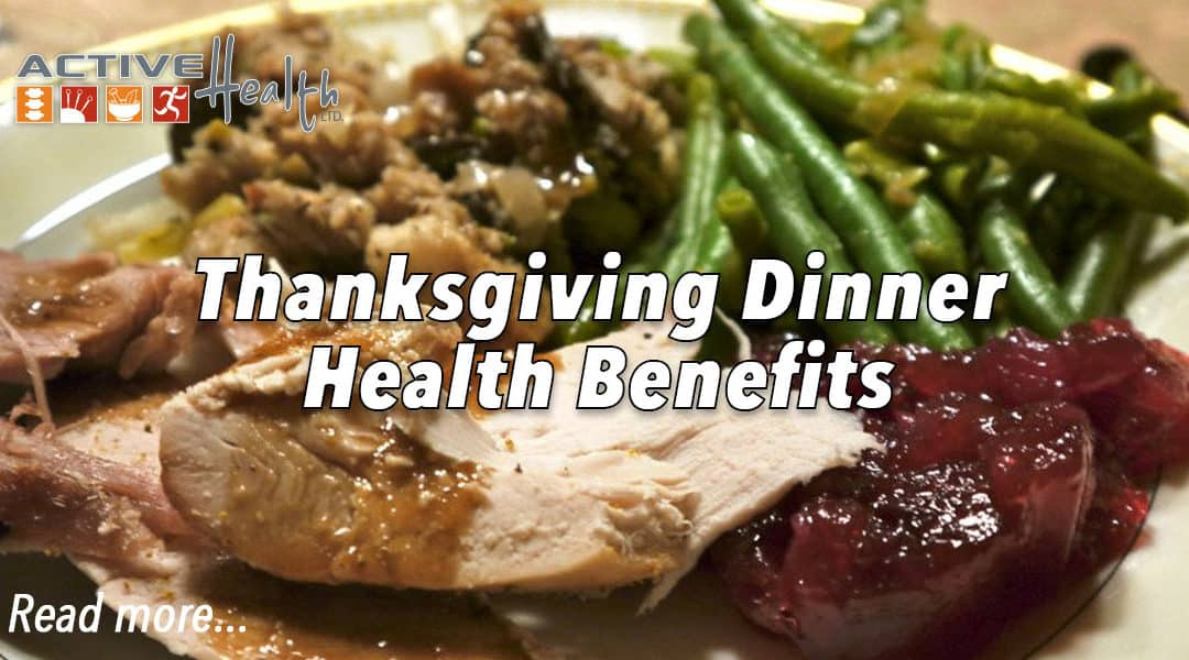 The Health Benefits of Your Thanksgiving Meal