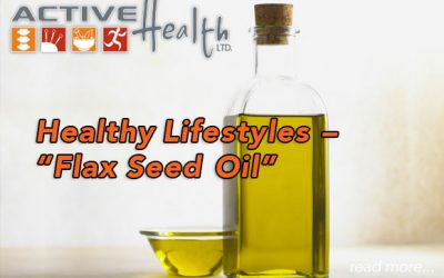 "Healthy Lifestyles – ""Flaxseed Oil"""