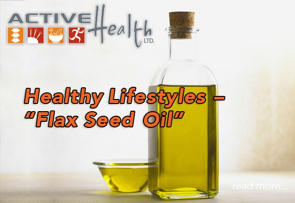 """Healthy Lifestyles – """"Flaxseed Oil"""""""