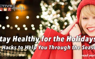 Holiday Season Wellness Hacks