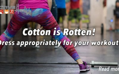 """""""Cotton is Rotten"""" Dress Appropriately for Your Workout"""