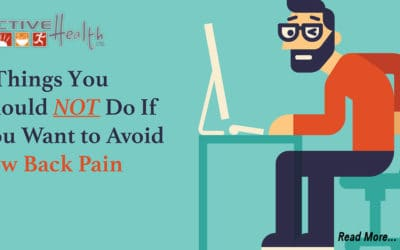 6 Things You Should NOT Do If You Want to Avoid Low Back Pain