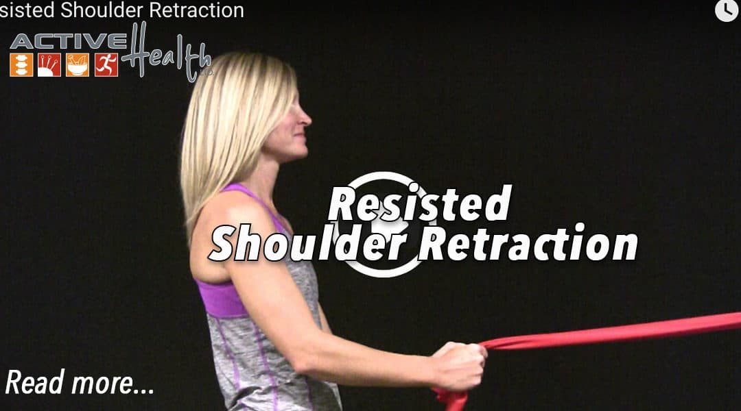Exercise of the Month – (Resisted Shoulder Retraction)