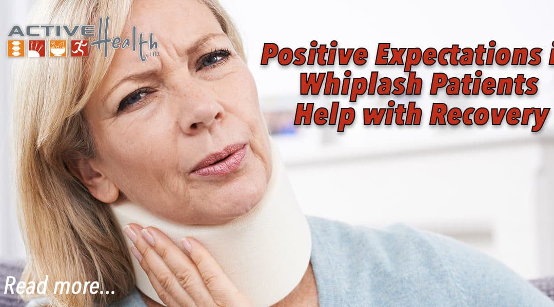 Positive Expectations in Whiplash Patients  Help with Recovery
