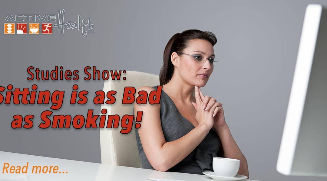 Sitting is as Bad as Smoking!
