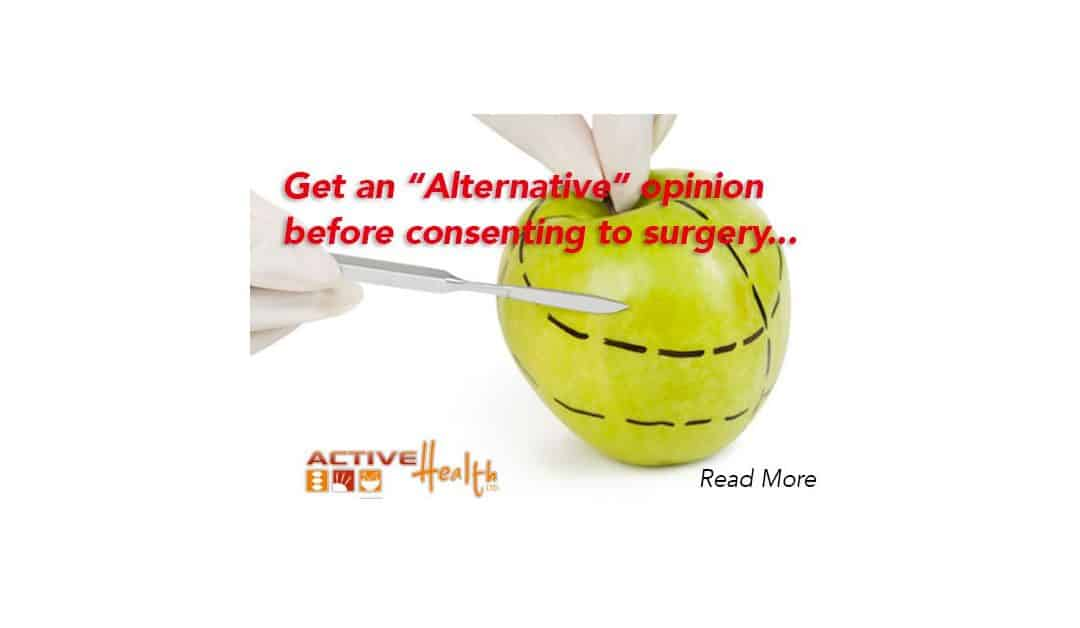 """Seek """"Alternatives"""" Before Consenting to Surgery"""