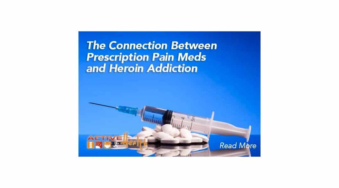 The Connection Between Prescription Pain Meds and Heroin Addiction