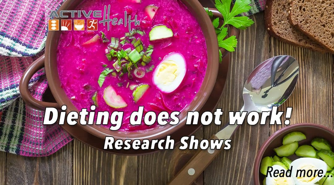 Research Shows: Dieting does not work!