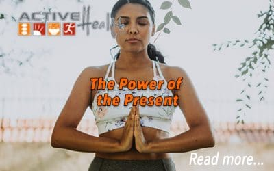 Mindful Thinking – The Power of the Present