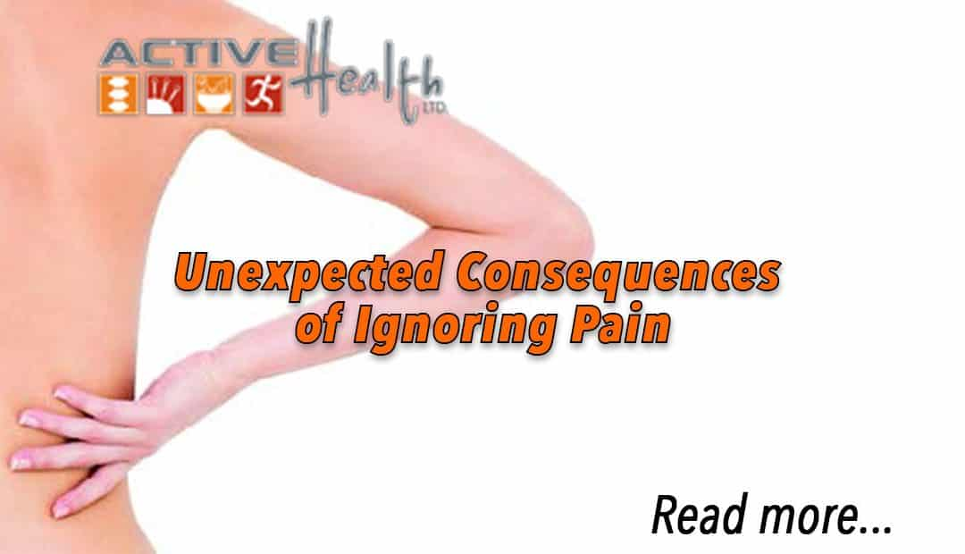 consequences of ignoring pain