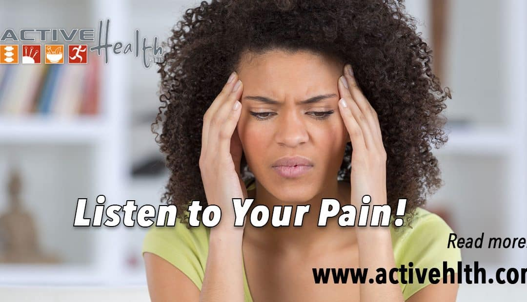 3 Reasons Why You Should Listen to Your Pain