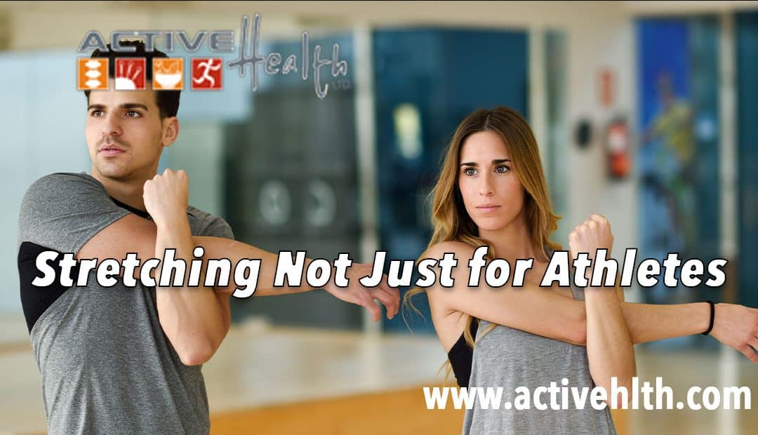 Stretching Not Just for Athletes