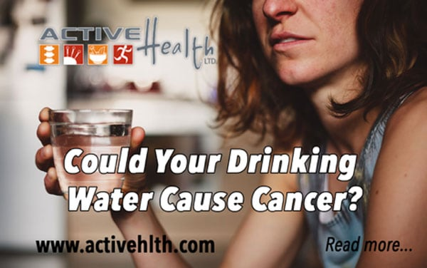 Does Your Drinking Water Cause Cancer?