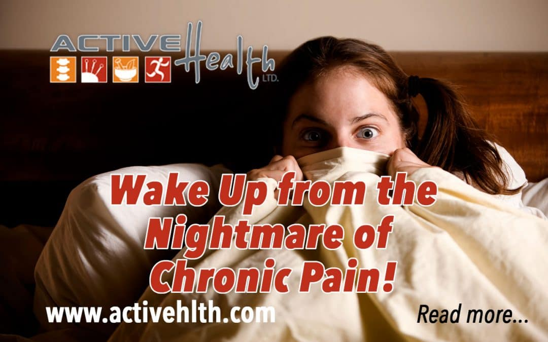 Wake Up to Ease the Nightmare of Chronic Pain