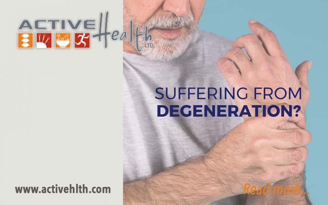 Suffering From Degeneration? ?