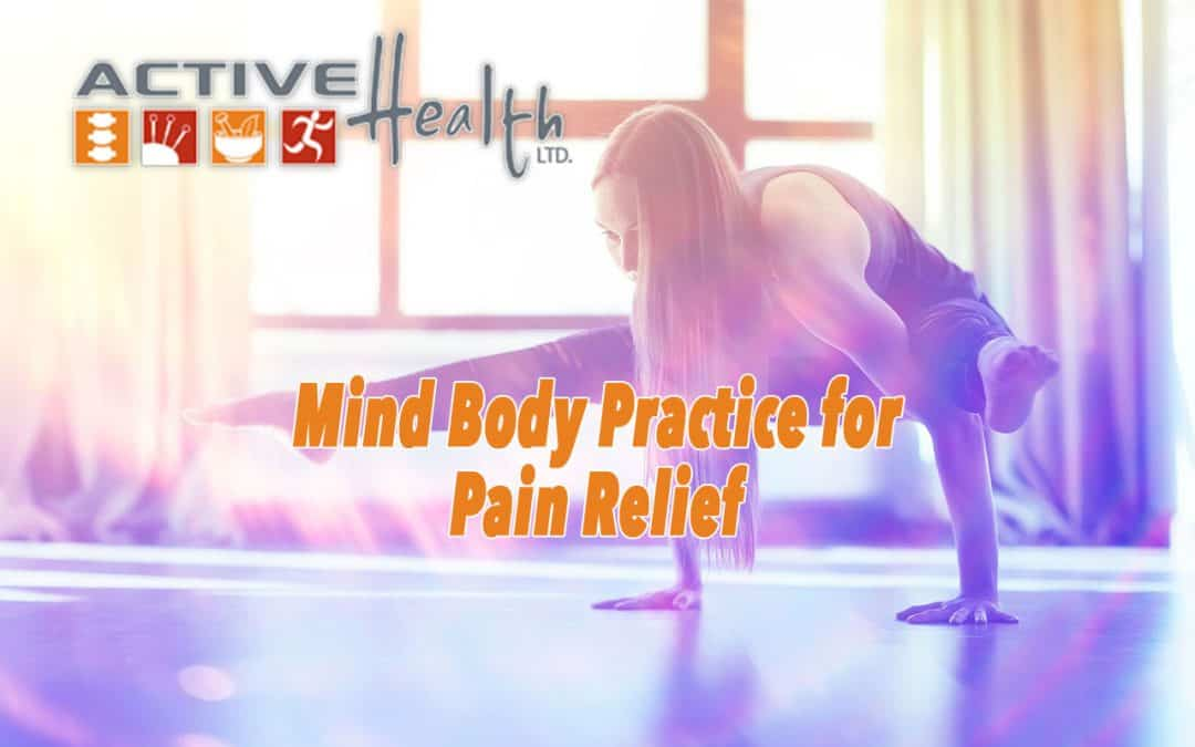 Mind-body practices help with pain. ?