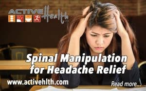 Spinal Manipulation for Headache Relief