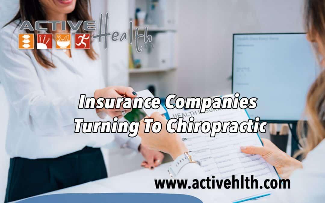 Insurance Companies Turning To Chiropractic