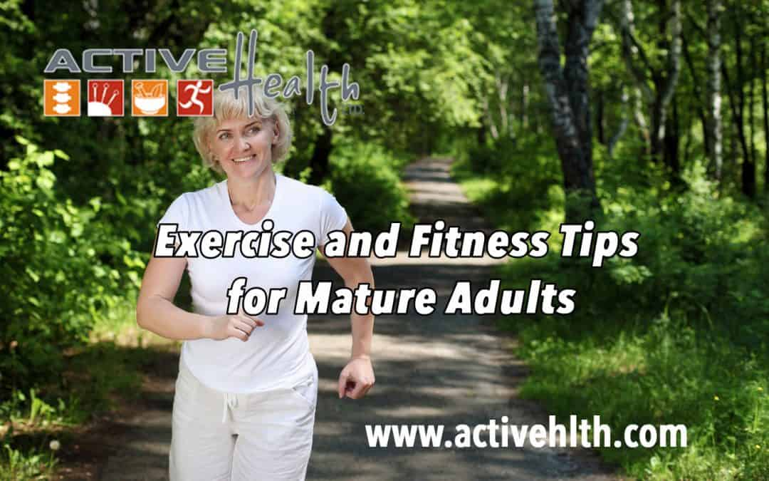 Exercise and Fitness Tips for Mature Adults