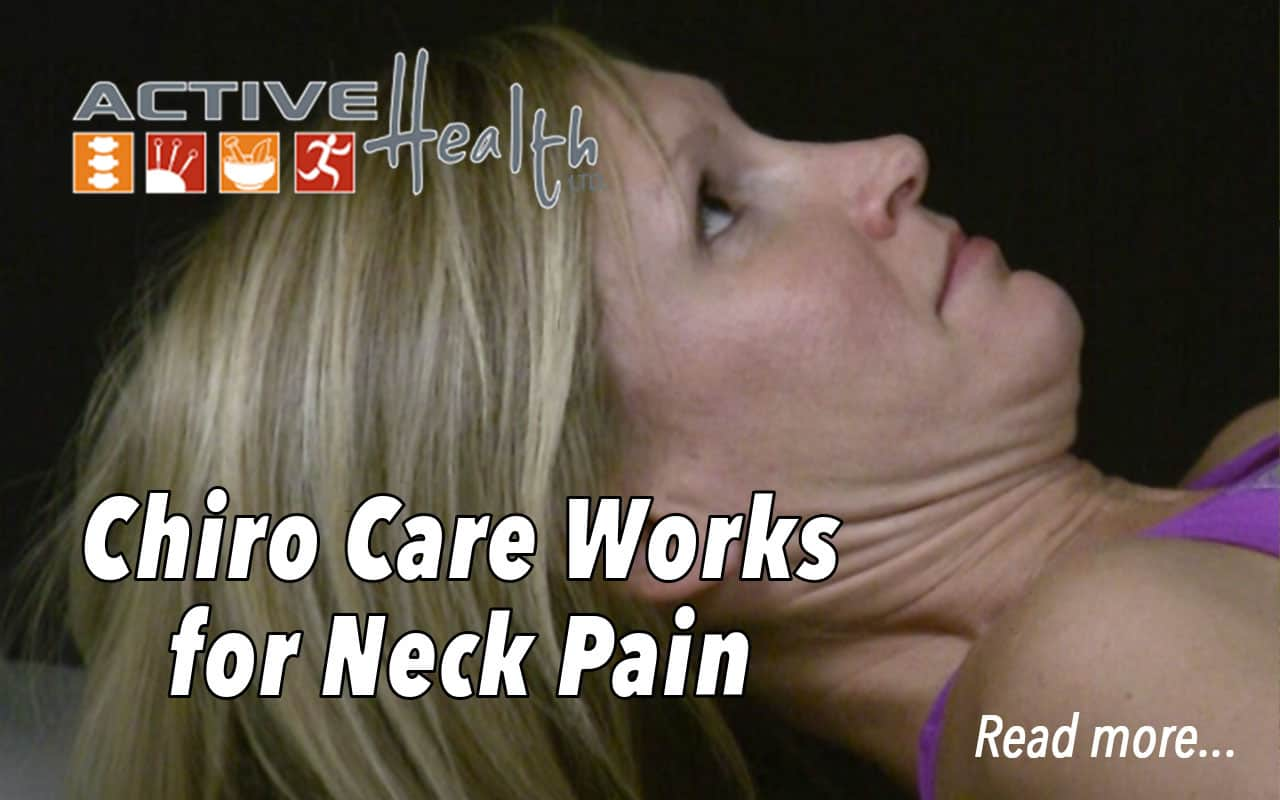 Chiro Care Works for Neck Pain
