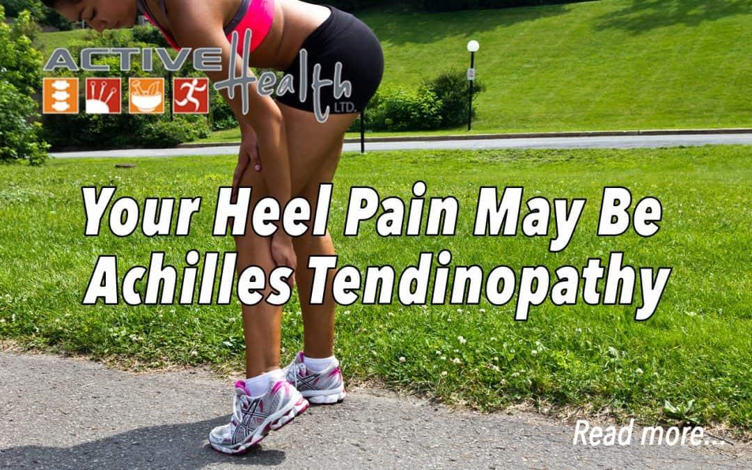 Heel Pain With Running? It May Be Achilles Tendinopathy