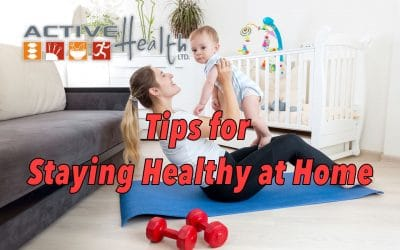 Tips for Staying Healthy at Home