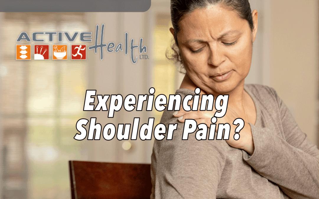Experiencing Shoulder Pain?