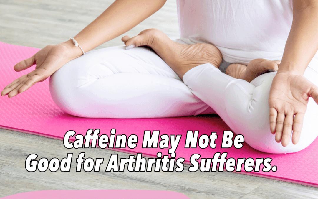 Caffeine And Arthritis